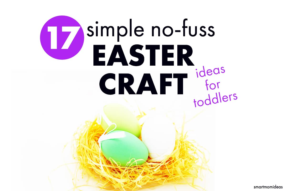 17 Simple No Stress Easter Craft Ideas For Toddlers Smart Mom Ideas