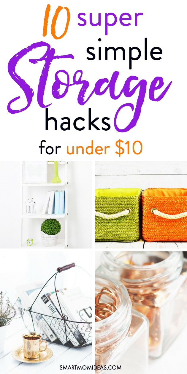10 Ridiculously Easy Ideas for Storage Hacks Under $10 | Smart Mom Ideas