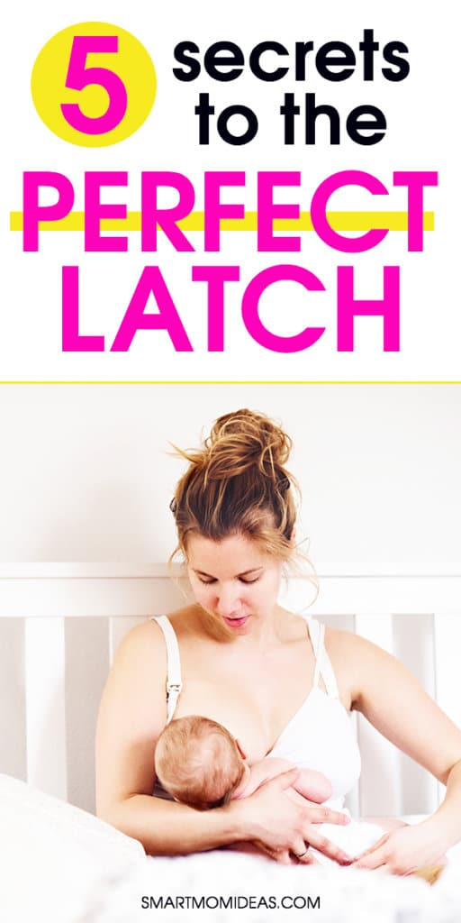 5 Secrets To Getting The Perfect Latch For A New Mom Smart Mom Ideas