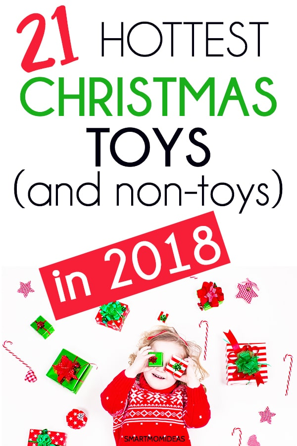 21 Hottest Toys For Christmas 2018 Smart Mom Ideas